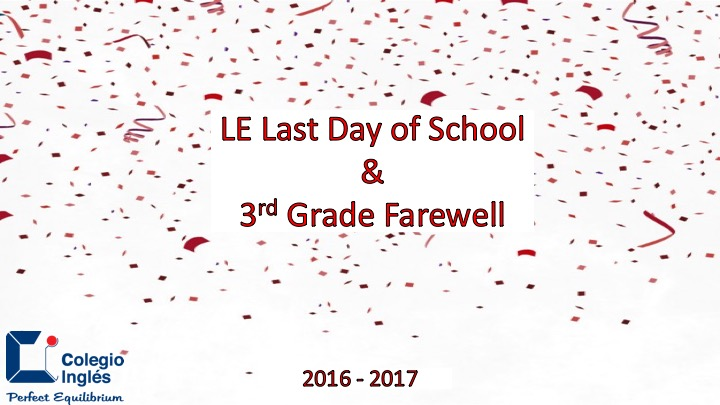 LE Last Day of School & 3rd Grade Farewell