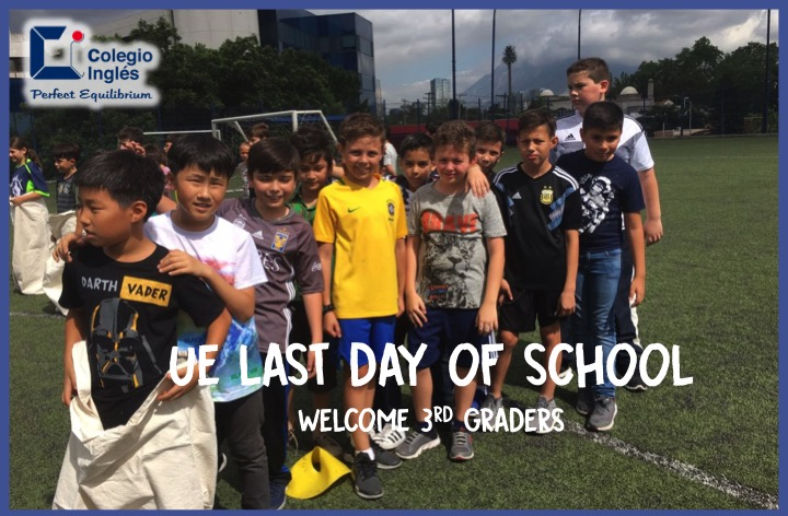 UE Last Day of School-Welcome 3rd grade